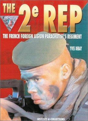 2e Rep: The French Foreign Legion Parachutist's Regiment 9782913903067