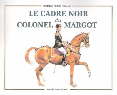 Le Cadre Noir Du Colonel Margot 9782914417396