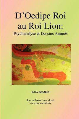 D'Oedipe Roi Au Roi Lion: Psychanalyse Et Dessins Animes 9782915495898