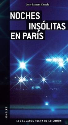 Noches Insolitas en Paris = Unusual Night in Paris 9782915807493