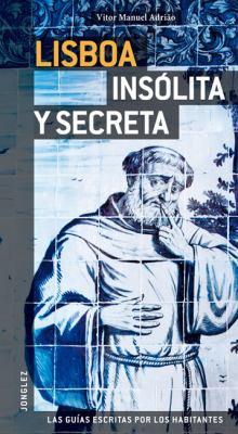 Lisboa Insolita y Secreta = Secret Lisbon 9782915807714