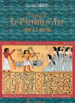 Le Papyrus D'Any: Serie Des Papyrus Du Livre Des Morts de L'Egypte Ancienne