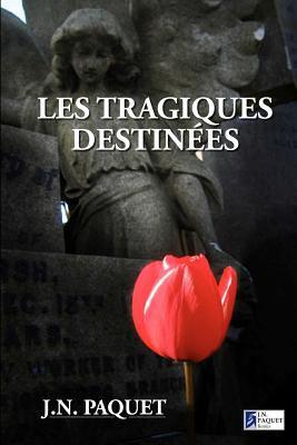 Les Tragiques Destin Es 9782916888729