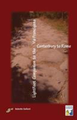 Lightfoot Companion to the Via Francigena Canterbury to Rome 9782917183090