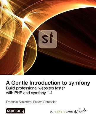 A Gentle Introduction to Symfony 1.4 9782918390305