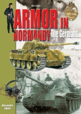 Armor in Normandy: The Germans 9782915239409