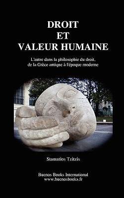 Droit Et Valeur Humaine, L'Autre Dans La Philosophie Du Droit, de La Grece Antique L'Epoque Moderne 9782915495669