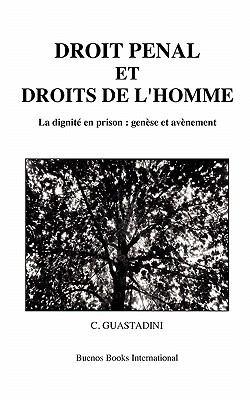 Droit Penal Et Droits de L'Homme, La Dignite En Prison: Genese Et Avenement