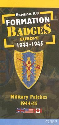 Formations Badges Europe 1944-1945/Formation Badges 1944-1945: Insignes Millitaires 1944/45 / Military Patches 1944/45 9782912925336