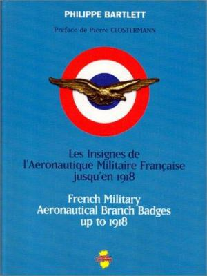 French Military Aeronautical Branch Badges Up to 1918 9782914086028