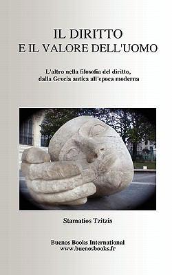 Il Diritto E Il Valore Dell'uomo, L'Altro Nella Filosofia del Diritto, Dalla Grecia Antica All'epoca Moderna