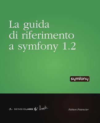La Guida Di Riferimento a Symfony 1.2 9782918390107