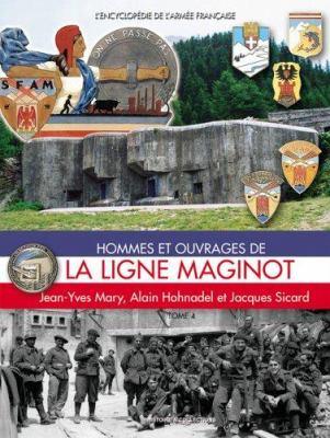 Hommes Et Ouvrages de la Ligne Maginot, Tome Quatre 9782915239461