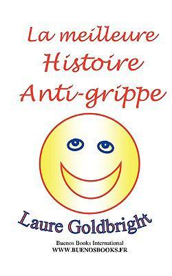La Meilleure Histoire Anti-Grippe 9782915495713