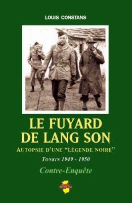 """Le Fuyard de Lang Son: Autopsie D'Une """"Legende Noire""""; Tonkin 1949-1950"""