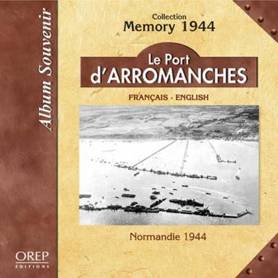Le Port D'Arromanches: Normandy 1944 9782912925541