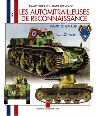 Les Automitrailleuses de Reconnaissance: L'Amr Renault Modele 1935 Type Zt 9782915239706