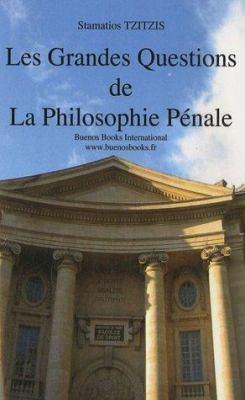 Les Grandes Questions de La Philosophie Penale 9782915495386