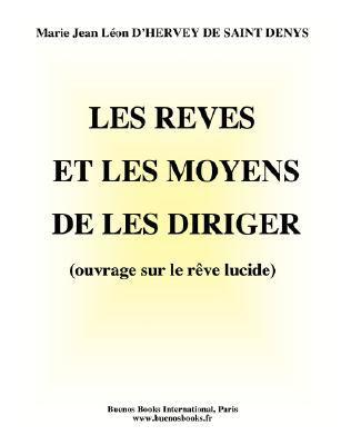 Les Reves Et Les Moyens de Les Diriger (Ouvrage Sur Le Reve Lucide) 9782915495515
