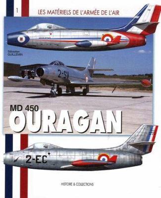 MD 450 Ouragan: Le Premier Chasseur A Reaction Francais
