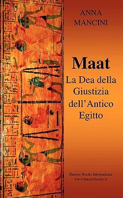 Maat, La Dea Della Giustizia Dell'antico Egitto 9782915495768