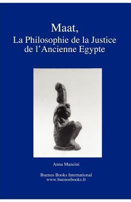 Maat, La Philosophie de La Justice de L'Ancienne Egypte 9782915495287