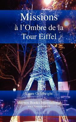Missions A L'Ombre de La Tour Eiffel 9782915495935