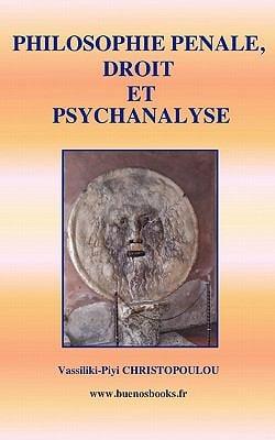 Philosophie Penale, Droit Et Psychanalyse 9782915495782