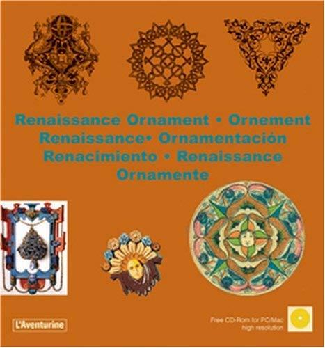 Renaissance Ornaments/Ornements Renaissance/Ornamente Der Renaissance [With CDROM] 9782914199544