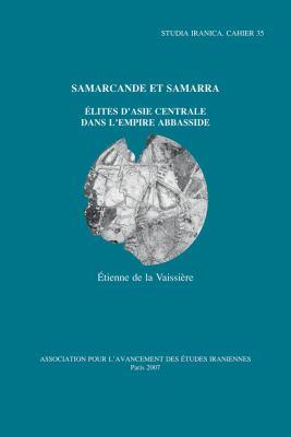 Samarcande Et Samarra: Elites D'Asie Centrale Dans L'Empire Abbasside 9782910640217