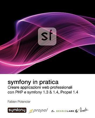 Symfony in Pratica 1.3 & 1.4 (Propel) 9782918390237