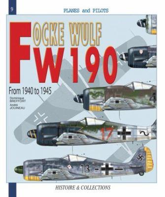 The Focke Wulf FW 190: 1939-1945 9782915239256