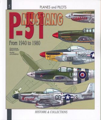 The North-American P-51 Mustang: From 1940 to 1980 9782913903814