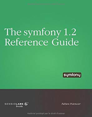The Symfony Reference Guide 9782918390053