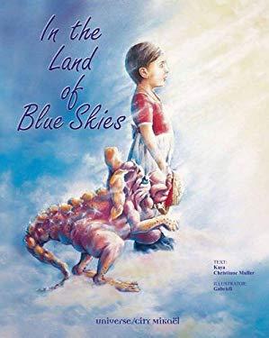 In the Land of Blue Skies - Muller, Kaya / Muller, Christiane / Gabriell