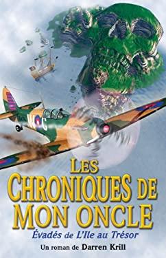 Les Chroniques de Mon Oncle: Evades de L'Ile Au Tresor = Uncle Duncle Chronicles 9782922435092