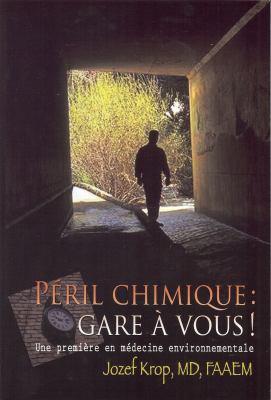 Peril Chimique: Gare A Vous!: Une Premiere En Medecine Environnementale 9782922969139