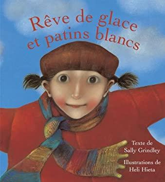 Reve de Glace Et Patins Blancs 9782922435061