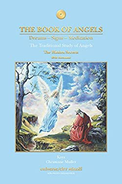 The Book of Angels: The Hidden Secrets: Dreams - Signs - Meditation; The Traditional Study of Angels 9782923097541