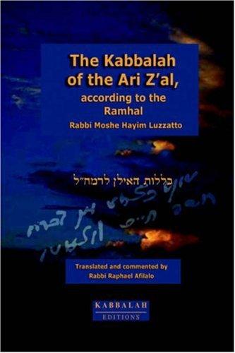 The Kabbalah of the Ari Z'Al, According to the Ramhal 9782923241036
