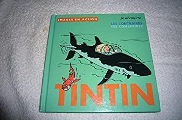 Tintin: Je Decouvre Les Contraires 9782930284231