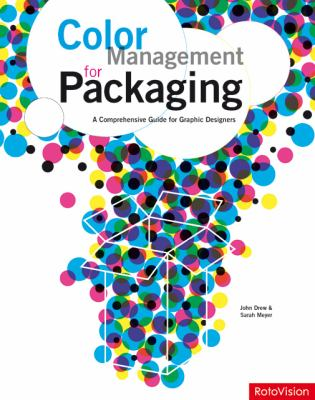 Color Management for Packaging: A Comprehensive Guide for Graphic Designers 9782940361670