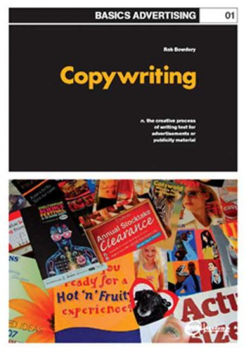 Copywriting: The Creative Process of Writing Text for Advertisements or Publicity Material 9782940373680