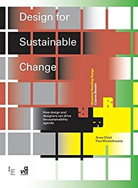 Design for Sustainable Change: How Design and Designers Can Drive the Sustainability Agenda 9782940411306