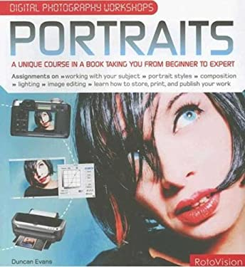 Digital Photography Workshops Portraits: A Unique Course in a Book Taking You from Beginner to Expert 9782940361090