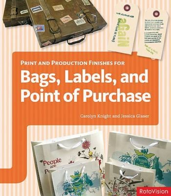 Print and Production Finishes for Bags, Labels, and Point of Purchase 9782940361946