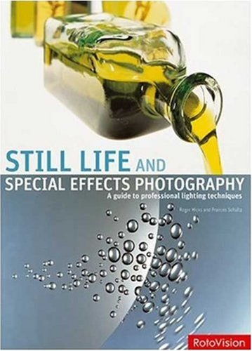 Still Life and Special Effects Photography: A Guide to Professional Lighting Techniques 9782940361304