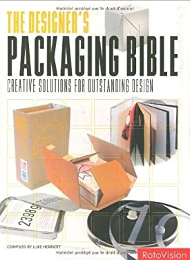 The Designer's Packaging Bible: Creative Solutions for Outstanding Design 9782940361724