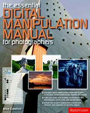 The Essential Digital Manipulation Manual for Photographers 9782940378425