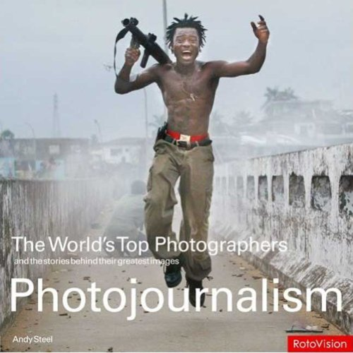 The World's Top Photographers Photojournalism: And the Stories Behind Their Greatest Images 9782940378050